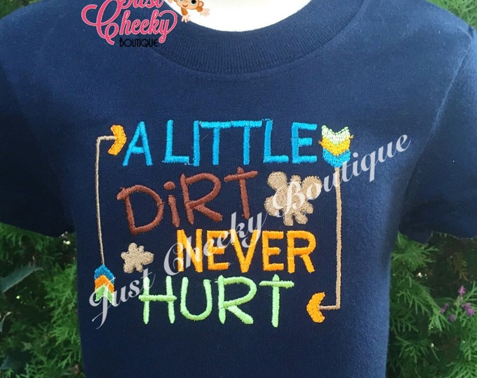 A Little Dirt Never Hurt Boys Embroidered Shirt - Boys Cute Sayings - Boys Shirts