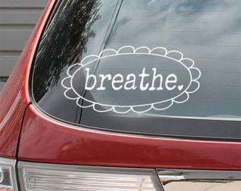 Medium BREATHE Auto Window Stickers, Car Decals, Intention Stickers, Ohm Yoga Lifestyle Inspirational Art, Live in the Moment, Be Positive