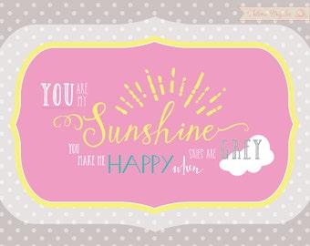 You are my sunshine art print.