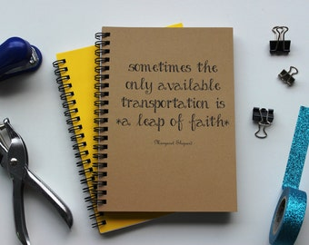 sometimes the only available transportation is a leap of faith - 5 x 7 journal