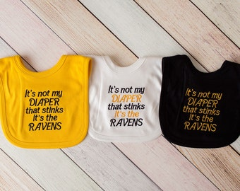Pittsburgh Steelers Football Fan Embroidered Bib - It's not my diaper that stinks it's the RAVENS