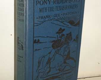 1920 Pony Rider Boys The Texas Rangers Trail of Border Bandits~Frank Gee Patchin