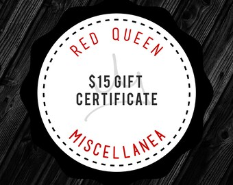 Gift Certificate - 15 USD - for Red Queen Miscellanea