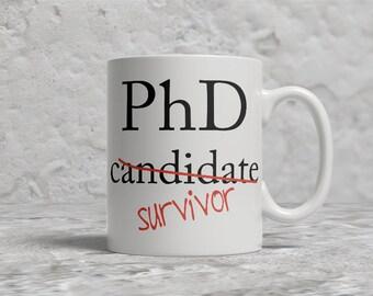 Funny phd graduation  Mug, Phd Candidate Survivor