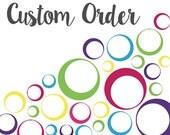 Shannon G - Custom Order
