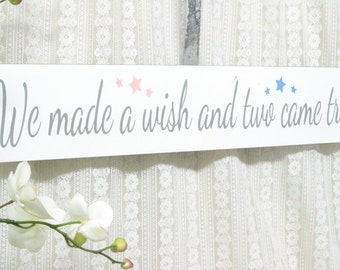We Made A Wish And Two Came True, Twin Babies Sign, READY TO SHIP!!  5x24 Sign