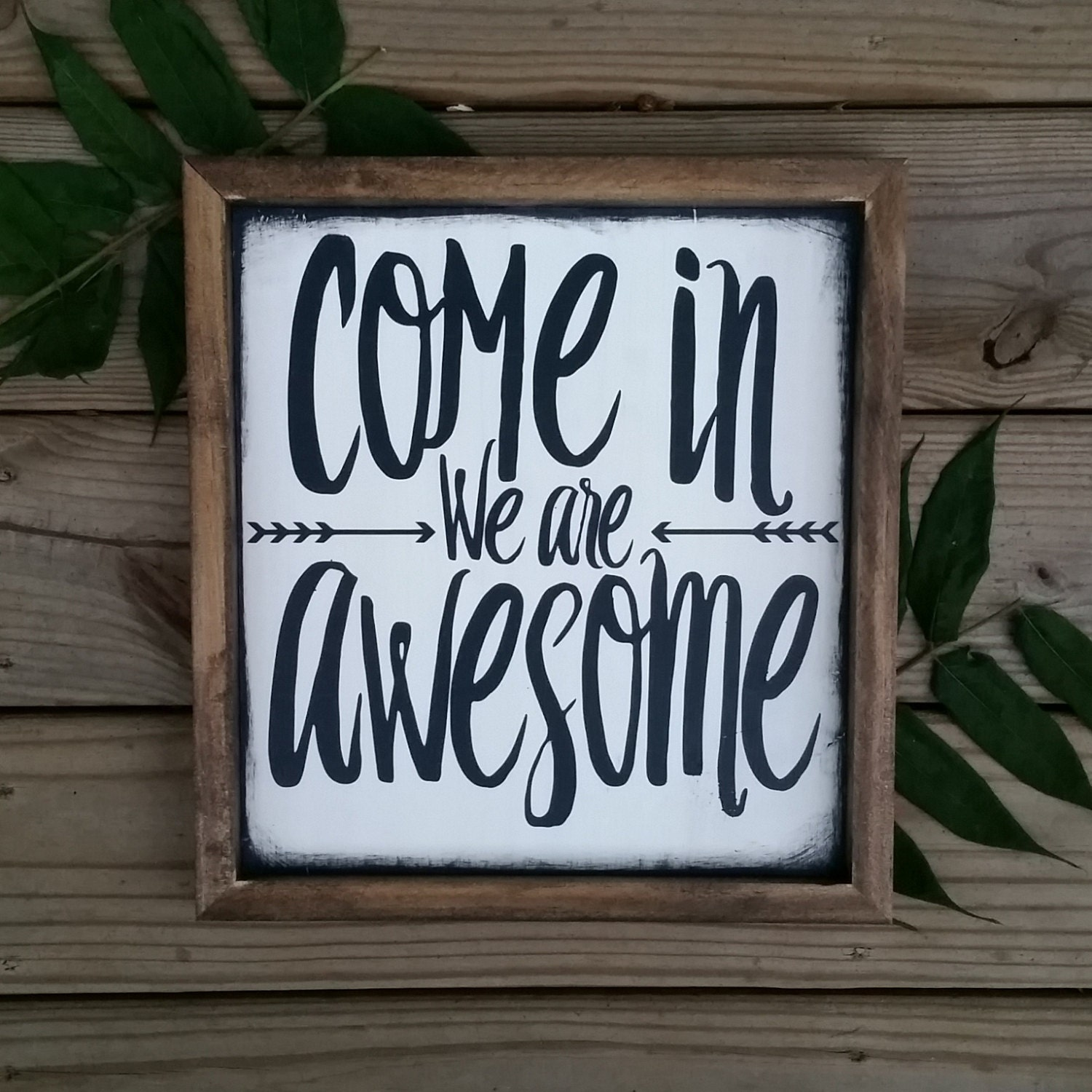 wood sign come in we are awesome modern inspired wood sign. Black Bedroom Furniture Sets. Home Design Ideas