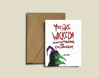 You are Wicked. Witch Birthday Valentines Day Love Card. Birthday Card A6 300GSM.
