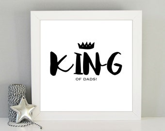Dad gift - King of Dad's framed art print - Gift for Dad - Present idea for Dad - Framed art print for Dad - Father's day gift idea