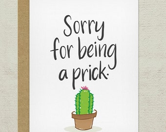 Sorry for being a prick Greeting Card