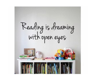 Reading Quote Sign Vinyl Decal Sticker   ---   Reading is dreaming with open eyes wall lettering dr seuss kids read reading learn books