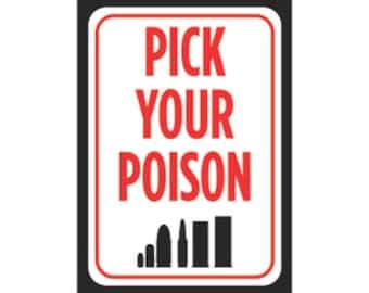 Pick Your Poison Sign Gun Rights 2nd Amendment Plastic Man Cave s589 Metal Aluminum Plastic