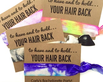 Bachelorette Party Favors // To Have and To Hold Your Hair Back - Hair Tie Favor - Survival Kit - Wedding - Tie dye hair ties