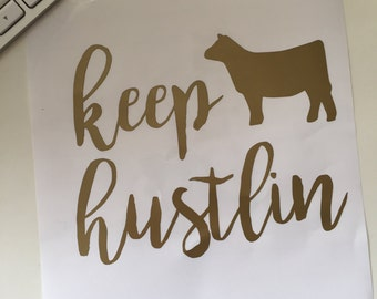Show Heifer Keep Hustlin Vinyl Sticker