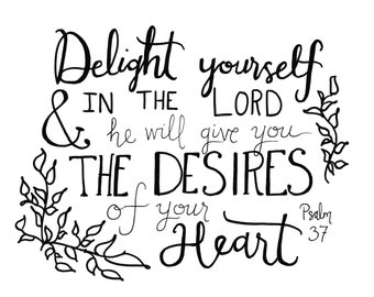 Delight Yourself in the Lord Scripture Handlettered Instant Downloadable Print Digital File