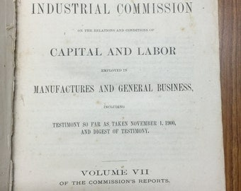 Antique Book: Report of the Industrial Commission VII 1901 ~ Vintage Book ~ 1900s Manufacturing Reports