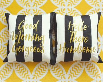 Good Morning Gorgeous & Hello There Handsome Black, White and Gold Pillow Cover Set