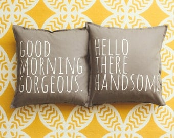 Good Morning Gorgeous & Hello There Handsome Pillow Cover Set - Home Decor, Cushion Cover, Gift for Her, Gift for Mom, Mothers Day