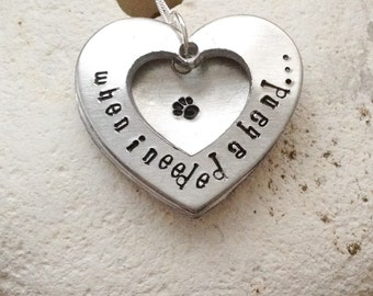 "Dog necklace - cat necklace - handstamped animal lovers gift -When I needed a hand, I found your paw, heart shaped open locket on 18"" chain"