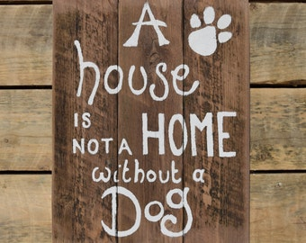 "reclaimed wood wall art - ""a house is not a home without a dog"""