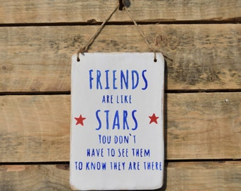 friends are like stars, you don't have to see them to know they are there -  hand made & hand painted - reclaimed wood