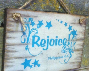 Rejoice,Philippians 4:4, Rustic, Antiqued Wooden Verse Sign