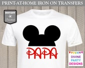 INSTANT DOWNLOAD Print at Home Mouse Ears Papa Printable Iron On Transfer / T-shirt / Family Trip / Party / Item #2367