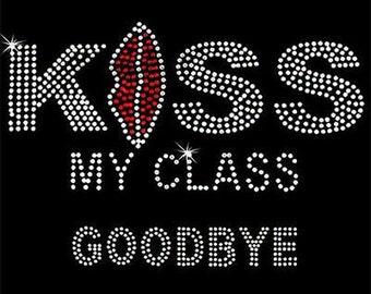 Rhinestone Transfer - Hot Fix Motif - Kiss My Class