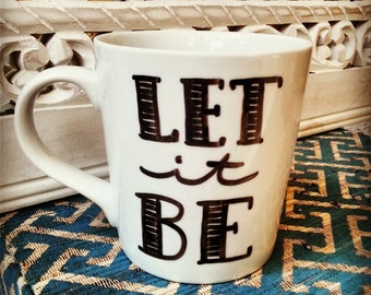 "Coffee Mug: ""Let it be"" The Beatles quote"