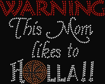 Warning this Mom likes to Holla Basketball Rhinestone Transfer