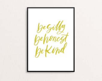 Be Silly, Be Honest, Be Kind- 8x10 Hand-Lettered Print