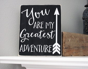 """12x14"""" You Are My Greatest Adventure Wood Sign - Arrow - Love - Family - Home - Home Decor - Children - Kids - Marriage - Nursery Decor"""