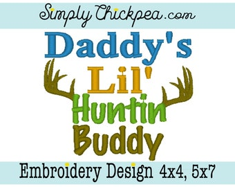 Embroidery Design - Daddy's Lil Huntin Buddy - Deer Antlers - Deer Hunting - For 4x4 and 5x7 Hoops