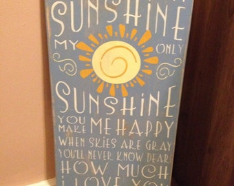 You are My Sunshine...painted sign