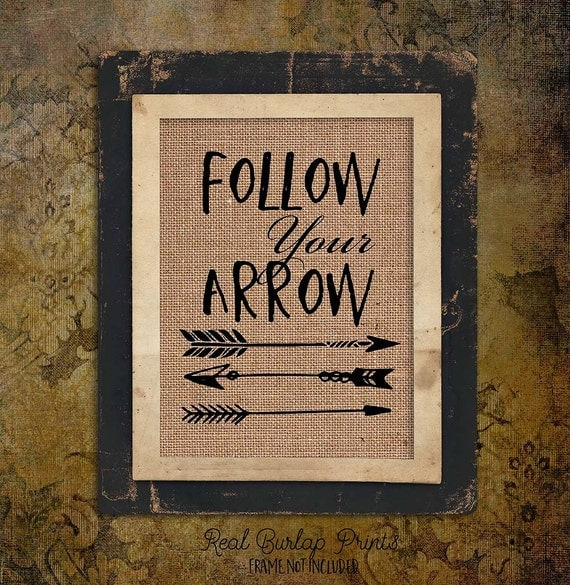 Follow Your Arrow | Burlap Print | Arrows | Rustic Sign | Quote | Typography | Motivational | Inspiring Quote  # 127