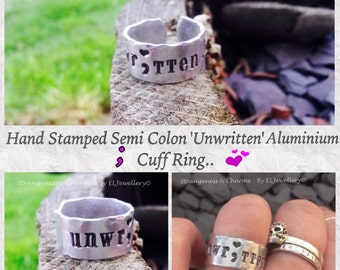 Hand Stamped Semicolon 'Unwritten' Aluminium Cuff Ring, Semicolon Jewellery, Stamped Jewelry, Inspirational, Metal Jewellery, Cuff Ring.