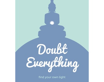 Doubt Everything Motivational Quote Fine Art Wall Print