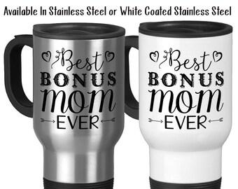 Travel Mug, Best Bonus Mom Ever Step Mother Step Mom Mother's Day Step Mom Birthday Bonus Mom, Stainless Steel, 14 oz - Gift Idea