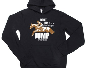 Jump Over Challenges Equestrian Hoodie, Horse Sweatshirt Women Men Unisex Clothing Riding Clothes Hunter Jumper Eventing