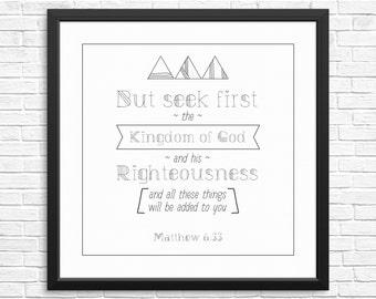Bible verse Download. Matthew 6:33 Seek first the Kingdom of God Print. Inspirational Print. Black and White color. Bible wall art print.