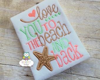 Love you to the Beach and Back Shirt or Bodysuit, Beach Shirt, Pool Shirt, Summer Shirt, Summer Time, Fun in the Sun, Beach Hair, Beach Trip