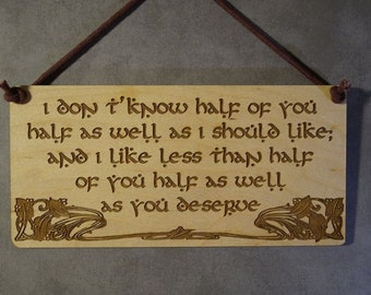Lord of the Rings, LOTR, Hobbit, I Don't Know Half, Small Plaque,Laser Engraved Wood, Laser Cut Mini Wall Hanging