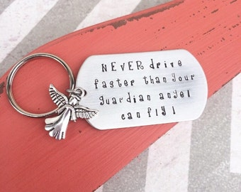 Hand Stamped Keychain - NEVER drive faster than your guardian angel can fly Keychain - 16th Birthday Gift - Teenager Gift - New Driver Gift