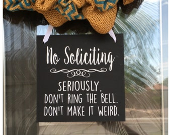 No soliciting - funny signs - housewarming gift - dont ring doorbell