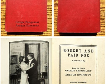 Bought and Paid For / Antique (1912) / Romance Novel Adapted from Play / Black and White Photo Illustrations