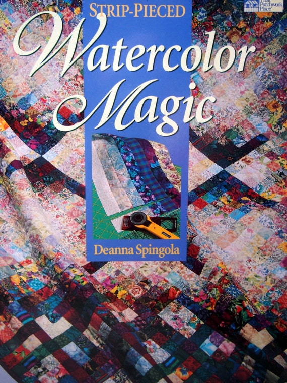 Book Cover Watercolor Quilt : Strip pieced watercolor magic by deanna spingola vintage