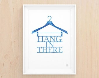 Hang in there - Printable Art