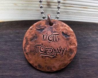 Not Today Pendant,  Copper Necklace, Hand Stamped,  GOT Inspired Necklace