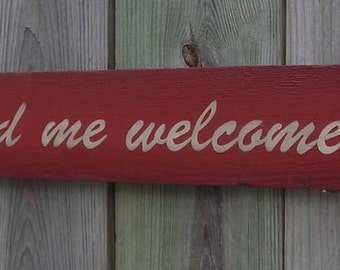My kitchen and me welcome thee, Red, 4 inches by 47 inches, Made from reclaimed wood,  Rustic wooden sign, Free Shipping
