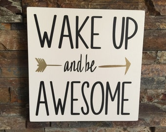 Wake Up And Be Awesome Wooden Sign